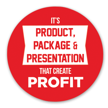 It's product, package & presentation that create profit